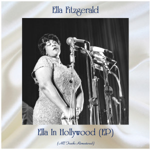 Album Ella in Hollywood (All Tracks Remastered, Ep) from Ella Fitzgerald