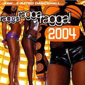 Album Ragga Ragga Ragga 2004 from Various Artists