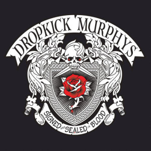 Album Signed And Sealed In Blood from Dropkick Murphys