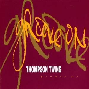 Thompson Twins的專輯Groove On