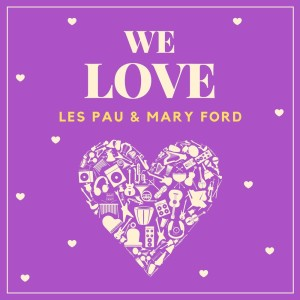 Album We Love Les Pau & Mary Ford from Mary Ford