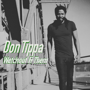 Album Watchout Fi Them (Live Version) from Don Tippa