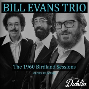 Bill Evans Trio的專輯Oldies Selection: The 1960 Birdland Sessions