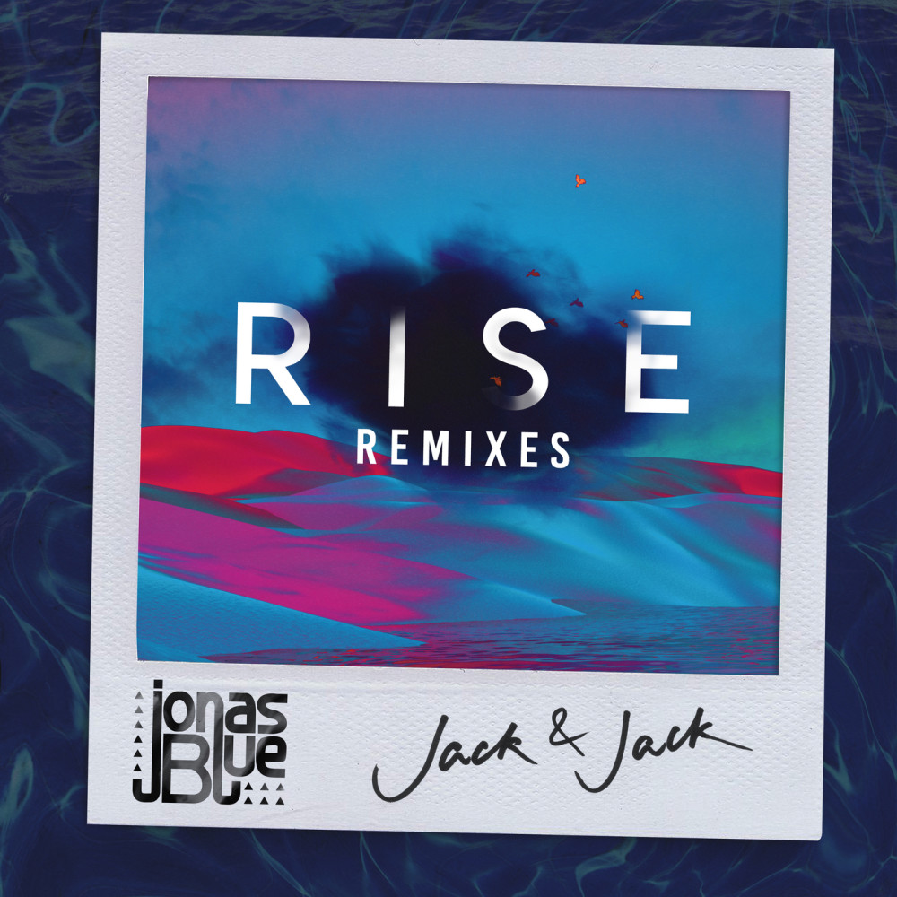 Rise (Dark Heart Remix) 2018 Jonas Blue; Jack & Jack
