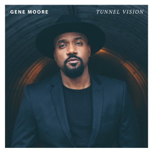 Album Tunnel Vision from Gene Moore
