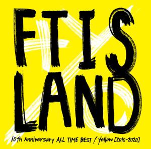 10th Anniversary ALL TIME BEST / Yellow [2010-2020] dari FTISLAND