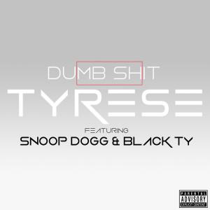 Tyrese的專輯Dumb S**T (feat. Snoop Dogg & Black Ty)