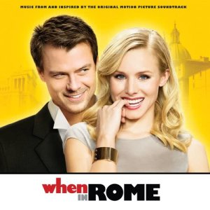 Album When In Rome - Music From And Inspired By The Original Motion Picture Soundtrack (International) (Explicit) from Various Artists