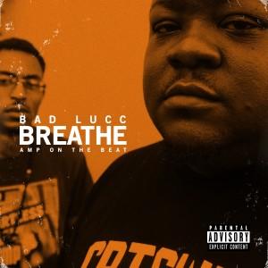 Album Breathe (Explicit) from Bad Lucc