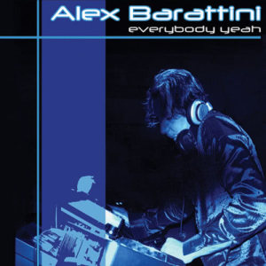 Listen to 'Everybody Yeah' Remix(Happy Hours Remix) song with lyrics from Alex Barattini