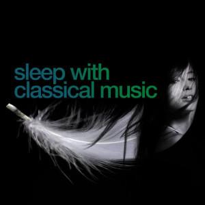 Classical Sleep Music的專輯Sleep with Classical Music