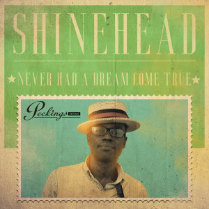 Album Never Had a Dream Come True from Shinehead
