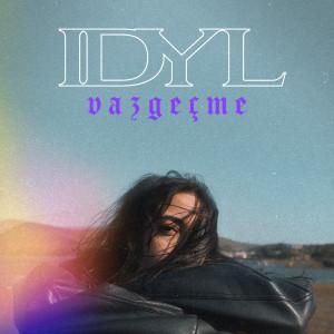 Album Vazgeçme (Explicit) from Idyl
