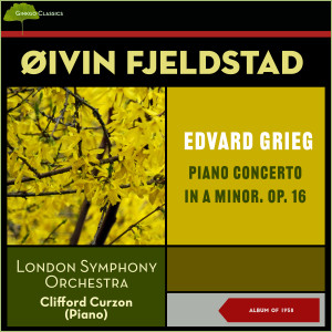 Album Edvard Grieg: Piano Concerto in a Minor, Op. 16 (Album of 1958) from London Symphony Orchestra