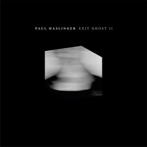 Album Exit Ghost II from Paul Haslinger