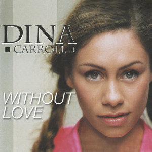 Album Without Love from Dina Carroll