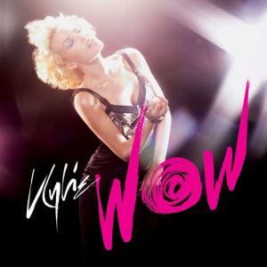 收聽Kylie Minogue的Wow (Fuck Me I'm Famous Remix by David Guetta + Joachim Garraud) (F*** Me I'm Famous Remix By David Guetta + Joachim Garraud)歌詞歌曲
