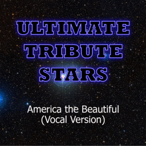 Ultimate Tribute Stars的專輯Blake Shelton - America the Beautiful (Vocal Version)