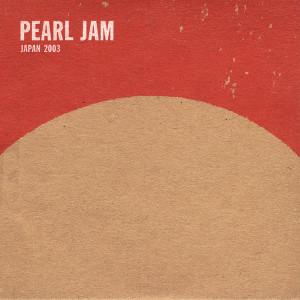 Album 2003.03.06 - Nagoya, Japan(Explicit) from Pearl Jam