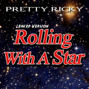 Album Rolling With a Star (Leaked Version) from Pretty Ricky