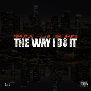 Album The Way I Do It (Explicit) from Young Lawless
