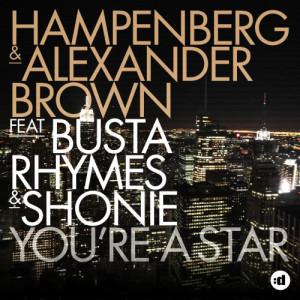 Hampenberg & Alexander Brown的專輯You're a Star (feat. Busta Rhymes & Shonie) [Remixes]
