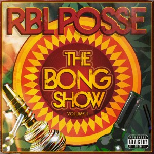 Album The Bong Show: Vol. 1 from RBL Posse
