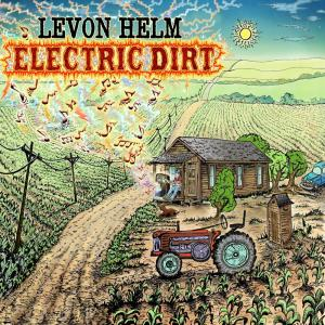 Electric Dirt 2009 Levon Helm