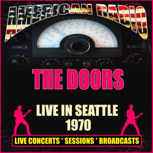 The Doors的專輯Live in Seattle 1970