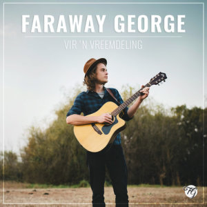 Listen to Vir 'n Vreemdeling song with lyrics from Faraway George