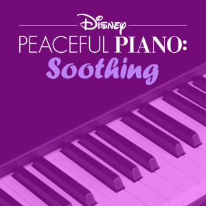 Album Disney Peaceful Piano: Soothing from Disney Peaceful Piano