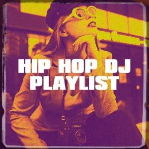Album Hip Hop DJ Playlist from DJ Hip Hop Masters