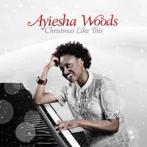Album Christmas Like This from Ayiesha Woods