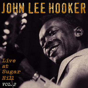 John Lee Hooker的專輯Live At Sugar Hill, Vol. 2