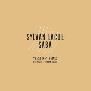 Album Best Me (Remix) [feat. Saba] (Explicit) from Sylvan LaCue