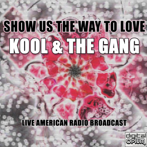 Kool & The Gang的專輯Show Us The Way To Love (Live)