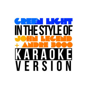 Karaoke - Ameritz的專輯Green Light (In the Style of John Legend & Andre 3000) [Karaoke Version] - Single