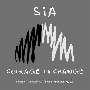 收聽Sia的Courage to Change歌詞歌曲