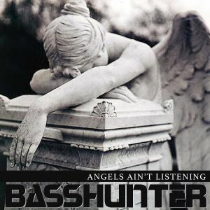 Basshunter的專輯Angels Ain't Listening