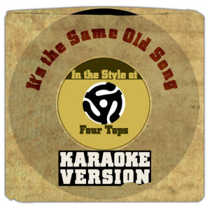 Karaoke - Ameritz的專輯It's the Same Old Song (In the Style of Four Tops) [Karaoke Version] - Single