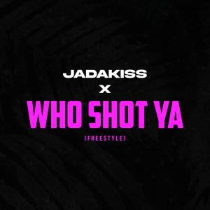 อัลบัม Who Shot Ya (Freestyle) ศิลปิน Jadakiss