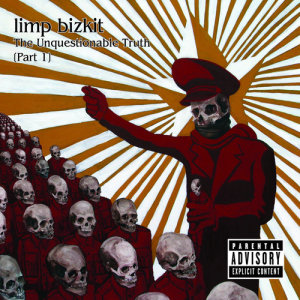 Album The Unquestionable Truth (Part 1) from Limp Bizkit