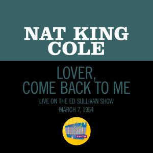 Nat King Cole的專輯Lover, Come Back To Me (Live On The Ed Sullivan Show, March 7, 1954)