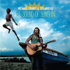 The Sound Of Sunshine 2011 Michael Franti & Spearhead