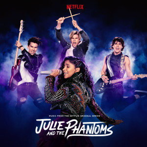 Album Julie and the Phantoms: Season 1 (From the Netflix Original Series) from Julie and the Phantoms Cast
