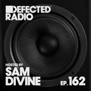 Album Defected Radio Episode 162 (hosted by Sam Divine) from Defected Radio