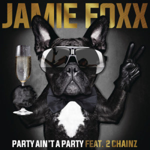 Jamie Foxx的專輯Party Ain't A Party