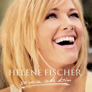 So Wie Ich Bin 2009 Helene Fischer