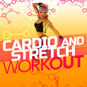 Cardio and Stretch Workout