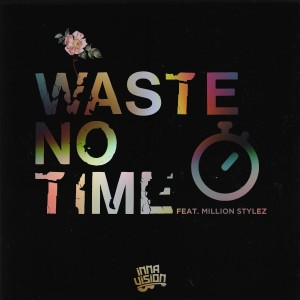 Album Waste No Time from Inna Vision